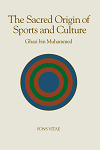 The Sacred Origin and Nature of Sports and Culture